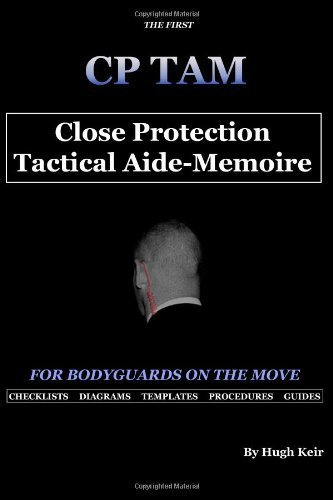 CP TAM: Close Protection Tactical Aide-Memoire: For Bodyguards on the Move by Keir, Hugh P. (2013) Paperback