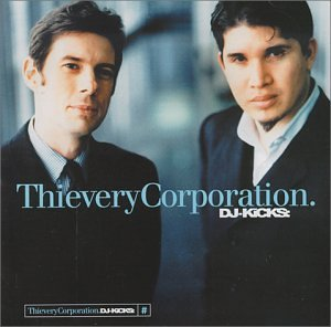 Thievery Corporation - DJ Kicks - Thievery Corporation - Zortam Music