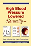 High Blood Pressure Lowered Naturally: Your Arteries Can Clean Themselves!