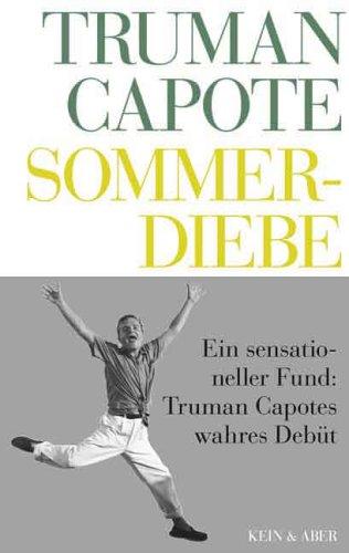 Truman Capote - Werke: Sommerdiebe: Bd 1