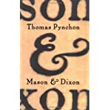 Mason & Dixon: A Novel ~ Thomas Pynchon