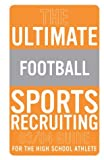 The Ultimate Football Sports Recruiting 03/04 Guide
