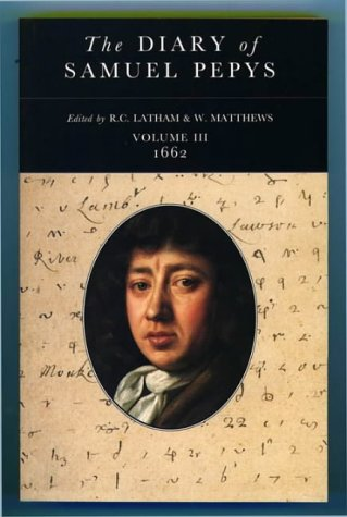 The Diary of Samuel Pepys: Volume III - 1662: 1662 v. 3