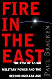 img - for Fire In The East: The Rise of Asian Military Power and the Second Nuclear Age book / textbook / text book