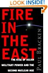 Fire in the East: the Rise of Asian M...