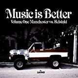 Music Is Better Vol.1