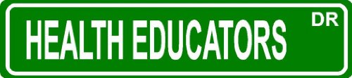 "Health Educators Green 6"" X 24"" Occupation Job Novelty Aluminum Street Sign For Indoor Or Outdoor Décor Long Term Use."