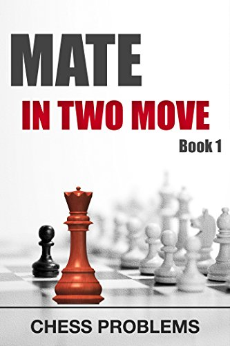 Mate in two move. Book 1: Chess problems (Chess Tactic 5) (English Edition)