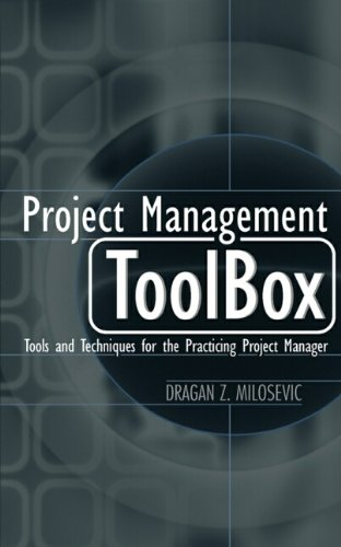 Project Management ToolBox: Tools and Techniques for the...