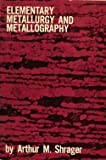 Elementary Metallurgy and Metallography
