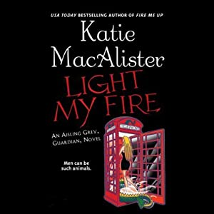 Light My Fire: Aisling Grey, Guardian, Book 3 | [Katie MacAlister]