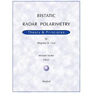 Bistatic Radar Polarimetry by Zbigniew H. Czyz