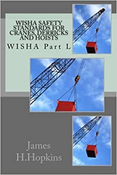 WISHA Safety Standards For Cranes, Derricks And Hoists: WISHA Part L