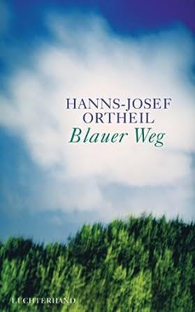 Amazon.com: Blauer Weg (German Edition) eBook: Hanns-Josef Ortheil