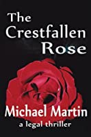 The Crestfallen Rose