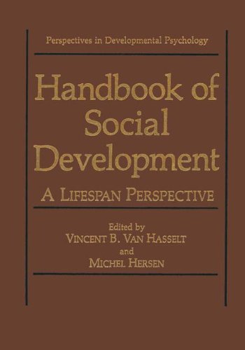 Handbook of Social Development: A Lifespan Perspective (Perspectives in Developmental Psychology)