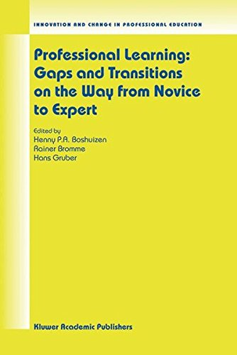Professional Learning: Gaps and Transitions on the Way from Novice to Expert (Innovation and Change in Professional Education)
