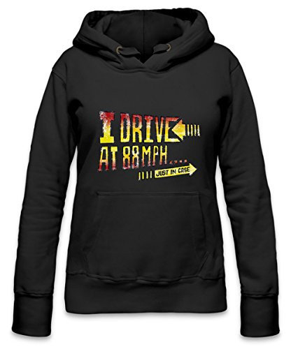 I Drive At 88Mph Just In Case Slogan Womens Hoodie Medium