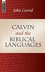 Calvin And The Biblical Languages (Mentor) by Currid, John D. published by Mentor Paperback