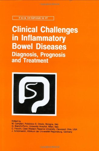 Clinical Challenges In Inflammatory Bowel Diseases: Diagnosis, Prognosis And Treatment (Falk Symposium)