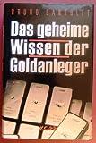 Das geheime Wissen der Goldanleger