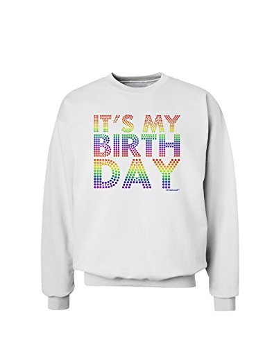 TooLoud It's My Birthday - Candy Colored Dots Sweatshirt