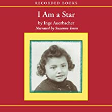 I Am a Star: Child of the Holocaust Audiobook by Inge Auerbacher Narrated by Suzanne Toren