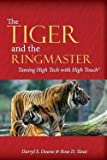 img - for The Tiger & the Ringmaster : Taming High Tech with High Touch (Paperback)--by MR Darryl S. Doane [2015 Edition] book / textbook / text book