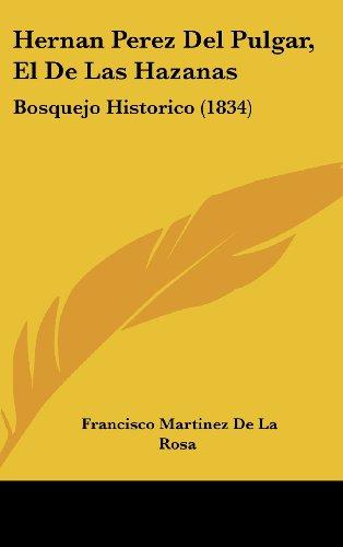 Hernan Perez del Pulgar, El de Las Hazanas: Bosquejo Historico (1834)