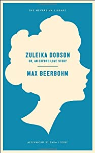 Zuleika Dobson : Or, An Oxford Love Story (Neversink) (Neversink Library)