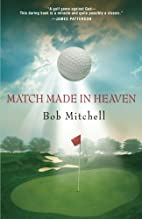 Match Made In Heaven by Bob Mitchell…