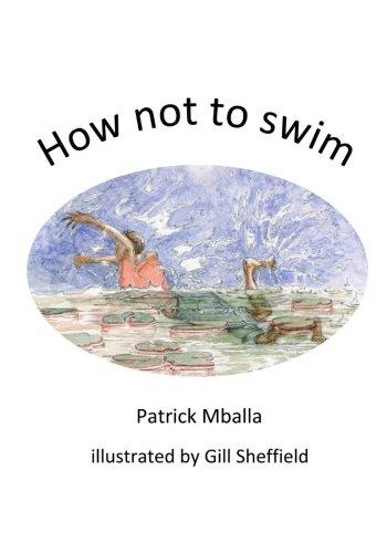 How not to swim: Volume 1