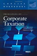 Kahn, Kahn, and Perris' Principles of Corporate Taxation (Concise Hornbook Series)