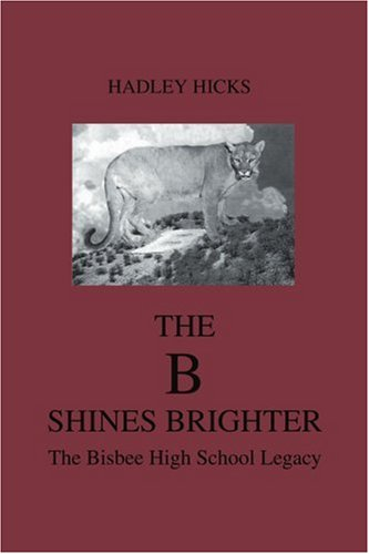 The B Shines Brighter: The Bisbee High School Legacy