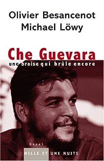Che Guevara : Une braise qui br�le encore par Besancenot