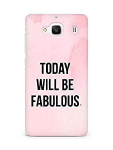 AMEZ today will be fabulous Back Cover For Xiaomi Redmi 2 Prime