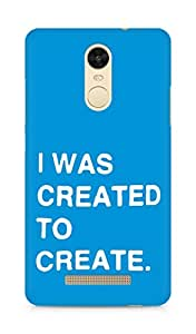 AMEZ i was created to create Back Cover For Xiaomi Redmi Note 3