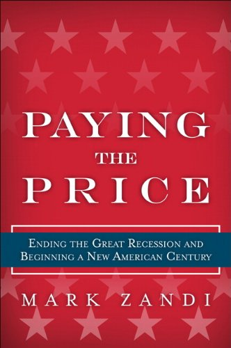 Paying the Price: Ending the Great Recession and Ensuring a New American Century