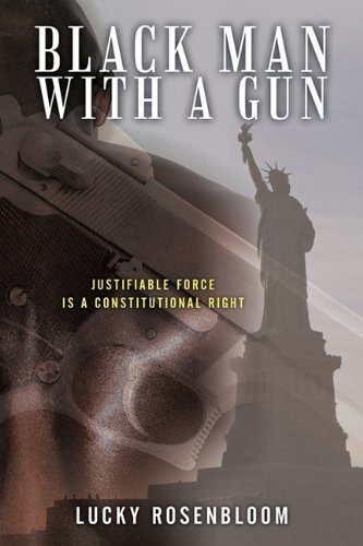 Black Man With a Gun: Justifiable Force is a Constitutional Right
