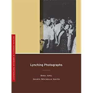 Lynching Photographs (Defining Moments in American Photography)