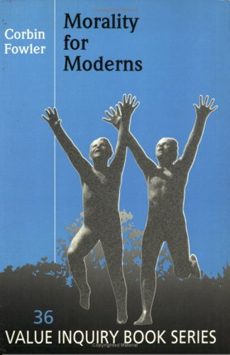 Morality For Moderns.(Value Inquiry Book Series 36)