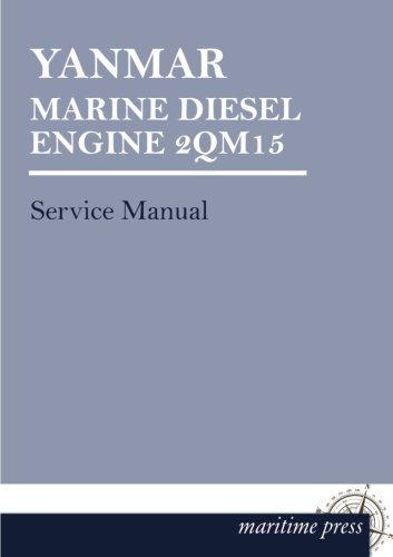 YANMAR Marine DIESEL ENGINE 2QM15: Service Manual (Yanmar Service Manual compare prices)