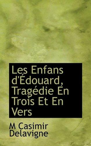 Les Enfans d'Édouard, Tragédie En Trois Et En Vers