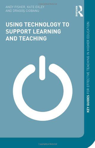 Using Technology To Support Learning And Teaching (Key Guides For Effective Teaching In Higher Education) front-712485