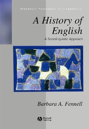 A History of English: A Sociolinguistic Approach (Blackwell Textbooks in Linguistics)