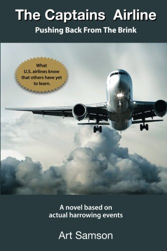 The Captains' Airline: Pushing Back From The Brink: Volume 1