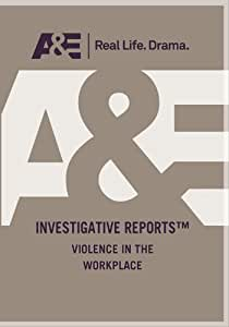 Investigative Reports - Violence In The Workplace