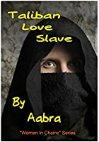 Taliban Love Slave (Women In Chains Book 2)