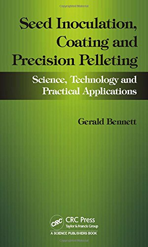 Seed Inoculation, Coating and Precision Pelleting: Science, Technology and Practical Applications PDF