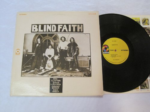 Blind Faith by Blind Faith and Steve Winwood, Ginger Baker, Rick Grech Eric Clapton